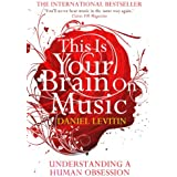 This Is Your Brain On Music: Understanding a Human Obsession (English Edition)