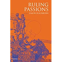 Ruling Passions: A Theory of Practical Reasoning by Simon Blackburn (2001-01-11)