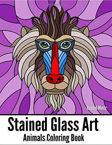 STAINED GLASS ART Animals Coloring Book: Mosaic Patterns of Wildlife, Pets, Fish and Butterflies to Color For Teenagers & Adults