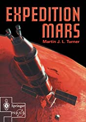 Expedition Mars (Springer Praxis Books/Space Exploration): How We Are Going to Get to Mars