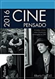 Cine Pensado 2016: Estudios críticos de 31 películas estrenadas en 2016 (FilaSiete. Libros de cine)