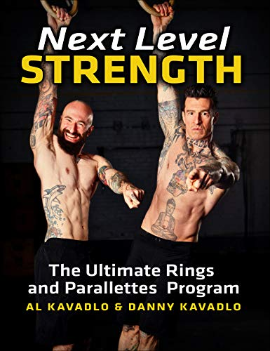 Next Level Strength: The Ultimate Rings and Parallettes Program (English Edition)