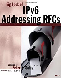 Big Book of IPv6 Addressing RFCs: A Guide to IPv6 (Big Book (Morgan Kaufmann))