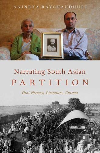 Narrating South Asian Partition: Oral History, Literature, Cinema (Oxford Oral History Series)