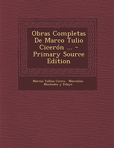 Obras Completas de Marco Tulio Ciceron ... - Primary Source Edition