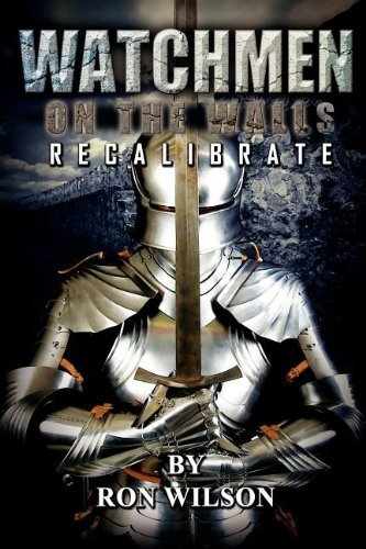 Watchmen on the Wall by Apostle Ron Wilson (2011-08-31)