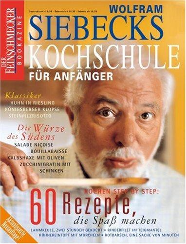 DER FEINSCHMECKER Siebecks Kochschule für Anfänger: 60 Rezepte, die Spaß machen (Feinschmecker Bookazines)
