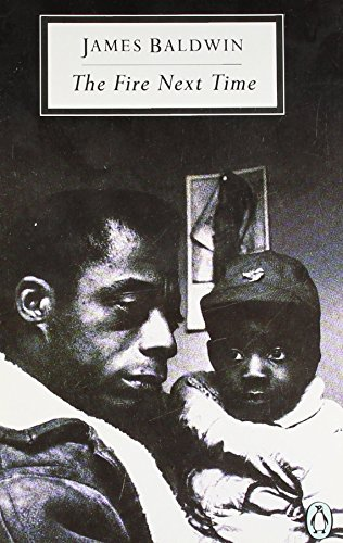 The Fire Next Time: My Dungeon Shook; Down at the Cross (Twentieth Century Classics) by James Baldwin (25-Jan-1990) Paperback