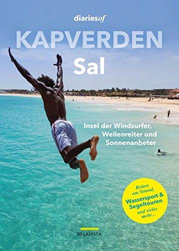 Kapverden - Sal: Insel der Windsurfer, Wellenreiter und Sonnenanbeter (diariesof Kapverden)