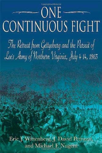 One Continuous Fight: The Retreat from Gettysburg and the Pursuit of Lee's Army of Northern Virginia, July 4 - 14, 1863 por Eric J. Wittenberg