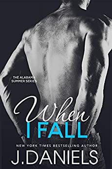 When I Fall (Alabama Summer Book 3) by [Daniels, J.]