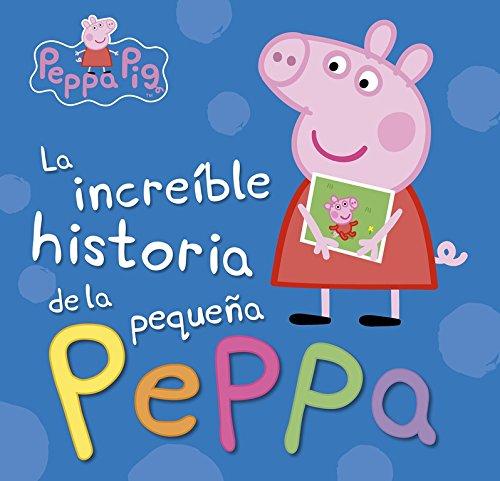 La increíble historia de la pequeña Peppa / Mi increíble historia (Peppa Pig) por Varios autores
