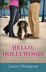 Hello, Hollywood!: A Novel by Janice Thompson (August 19,2011)