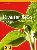 Kräuter & Co - Der Genussgarten: Über 15 einfache Beet-Ideen zum Nachmachen (GU Altproduktion HHG)