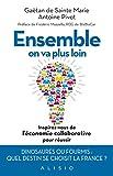 Ensemble on va plus loin - Inspirez-vous de l'économie collaborative pour réussir