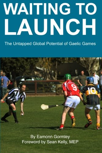 Waiting to Launch: The Untapped Global Potential of Gaelic Games