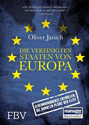 Buchseite und Rezensionen zu 'Die Vereinigten Staaten von Europa: Geheimdokumente enthüllen: Die dunklen Pläne der Elite' von Oliver Janich