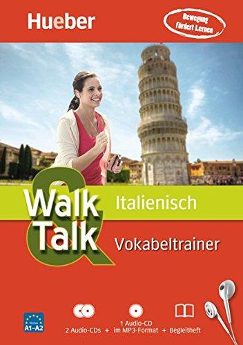 Walk & Talk Italienisch Vokabeltrainer: 2 Audio-CDs + 1 MP3-CD + Begleitheft