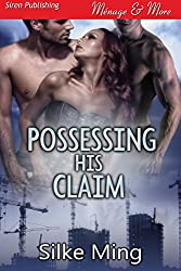 Possessing His Claim [Sequel to Staking His Claim] (Siren Publishing Menage and More) (English Edition)