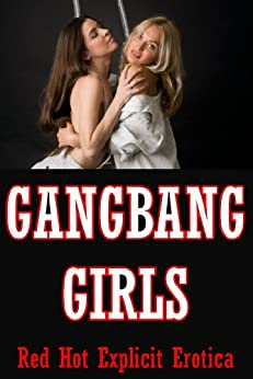 Gangbang Girls: Five Explicit Group Sex Erotica Stories (English Edition) par [Tung, Tanya, Connie Hastings, Francine Forthright, Regina Ransom, Marilyn More]