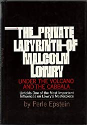 The private labyrinth of Malcolm Lowry: Under the volcano and the Cabbala
