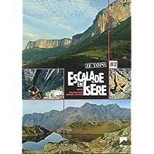 Escalade en Isère - Ze topo - Tome 2 : Vercors Belledonne OisansValbonnais