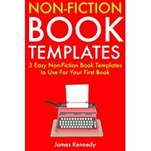 Non-Fiction Book Templates: 3 Easy Non-Fiction Book Templates to Use For Your First Book (English Edition)