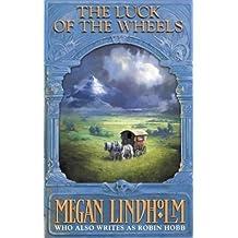 Luck of the Wheels (The Ki and Vandien Quartet, Book 4) (The Ki & Vandien Quartet) by Megan Lindholm (2002-07-01)