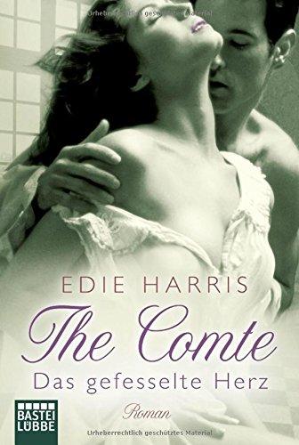 The Comte - Das gefesselte Herz: Roman (Historische Liebesromane. Bastei Lübbe Taschenbücher)