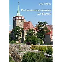 Ein Landwirtschaftslehrer aus Bautzen: Zum 200. Geburtstag von Ernst Theodor Stöckhardt (Beiträge zur Heimatforschung in Sachsen)