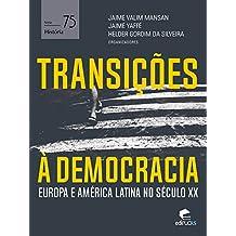 Transições à democracia: Europa e América Latina no século XX