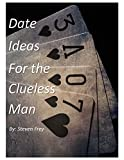 Date Ideas For the Clueless Man (English Edition)