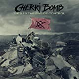 Songtexte von Cherri Bomb - This Is the End of Control