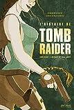 L'Histoire de Tomb Raider - L odyssée de Lara Croft
