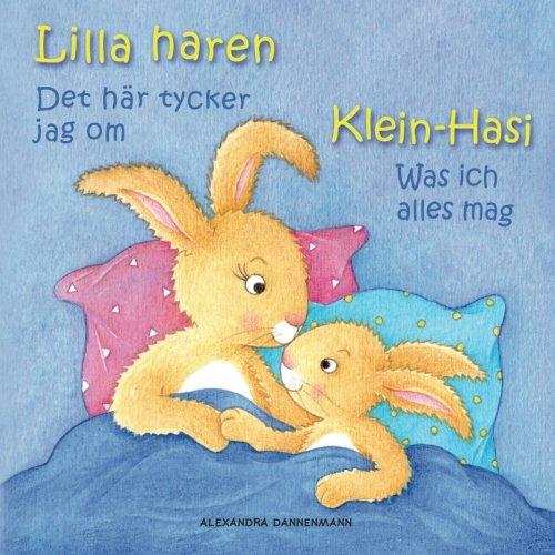 Klein Hasi - Was ich alles mag, Lilla haren - Det här tycker jag om: Bilderbuch Deutsch-Schwedisch (zweisprachig/bilingual) ab 2 Jahren (Klein Hasi - Deutsch-Schwedisch (zweisprachig/bilingual))