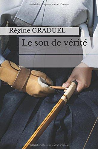 Le son de vérité par Régine GRADUEL