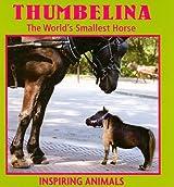 Thumbelina: The World's Smallest Horse (Inspiring Animals) by Heather C. Hudak (2008-07-30)