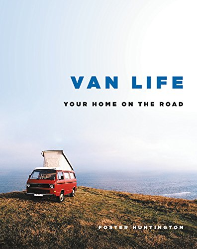 Van Life: Your Home on the Road por Foster Huntington