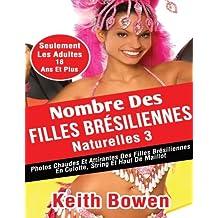 Nombre Des Filles Brésiliennes Naturelles 3: PhotosChaudesEtAttirantesDesFilles Brésiliennes En Culotte,String Et Haut De Maillot