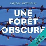 Une forêt obscure: Louise Beaulieu 1...