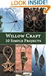 Willow Craft: 10 Simple Projects: Vol...