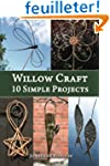 Willow Craft: 10 Simple Projects