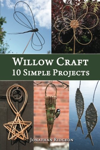 Willow Craft: 10 Simple Projects: Volume 2 (Weaving & Basketry Series)
