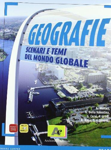 Geografie. Scenari e temi del mondo globale. Volume unico. Con espansione online. Con atlante. Per le Scuole superiori