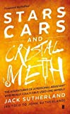 Stars, Cars and Crystal Meth: The Adventures of a Personal Assistant Who Really Could Have Used One Himself by Jack Sutherland (2016-06-01)