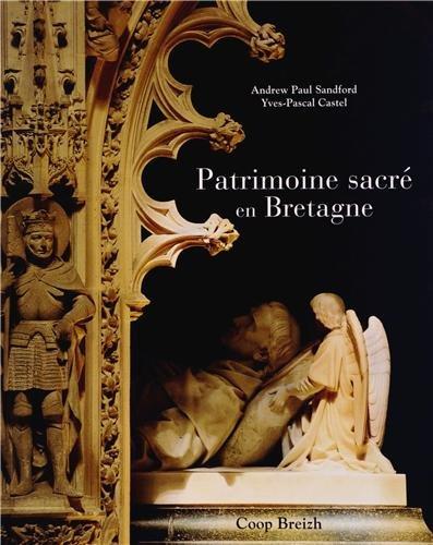 Patrimoine sacré en Bretagne par Yves-Pascal Castel, Andrew-Paul Sandford