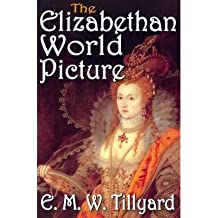 [( The Elizabethan World Picture )] [by: E. M. W. Tillyard] [Aug-2011]