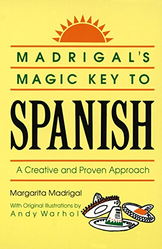 Madrigal's Magic Key to Spanish: A Creative and Proven Approach (English Edition)