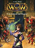 Waow, Tome 9 - La traitresse aux dragons