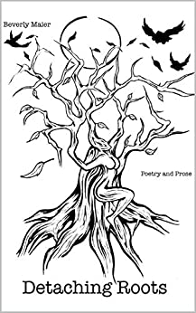 Detaching Roots: Poetry and Prose (English Edition) par [Maier, Beverly]